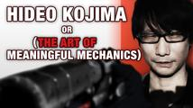ideo Kojima or (The Art of Meaningful Game Mechanics)