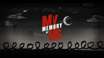 My Memory of Us Teaser Trailer