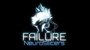 Failure: NeuroSlicers Teaser Trailer - duben 2017