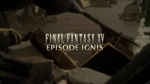 FINAL FANTASY XV: EPISODE IGNIS Trailer