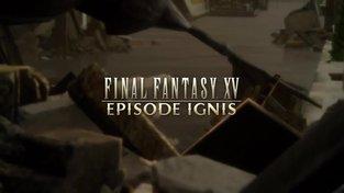 FINAL FANTASY XV: EPISODE IGNIS Trailer