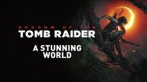 Shadow of the Tomb Raider – Nádherný svět