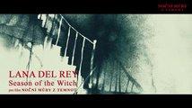 Noční můry z temnot: Lana Del Rey - Season of the Witch