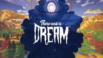 There Was a Dream - Launch Trailer