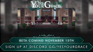 Yes, Your Grace - datum vydání bety