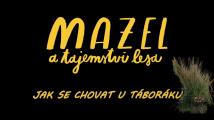 Mazel a tajemství lesa - jak se chovat u táboráku (tip na prazdniny)